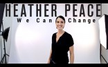 Heather Peace: 'We Can Change'