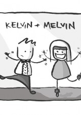 Kelvin and Melvin