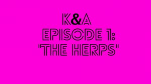 'Karly and Alex,' episode 1: The Herps
