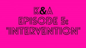 'Karly and Alex,' episode 5: Intervention