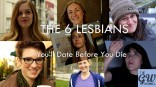 Six types of lesbians you will date before you die