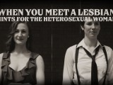 When you meet a lesbian: Tips for straight women